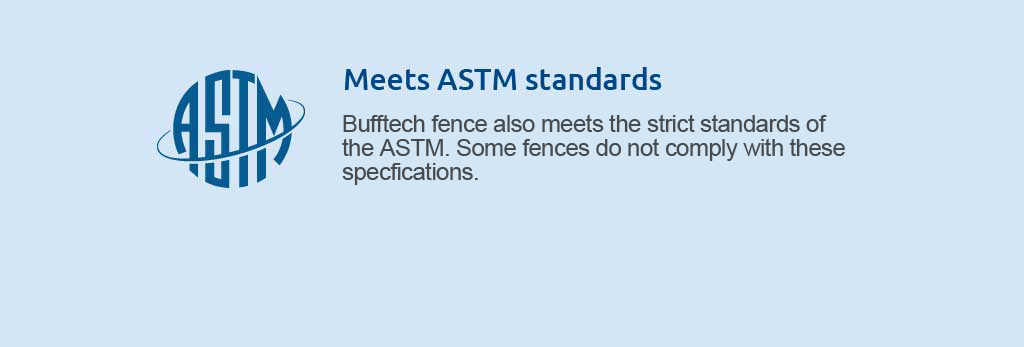 Meets ASTM standards.